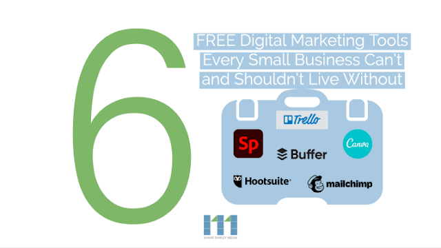Six-FREE-Digital-Marketing-Tools-Small-Business-Can't-Shouldn't-Live-Without