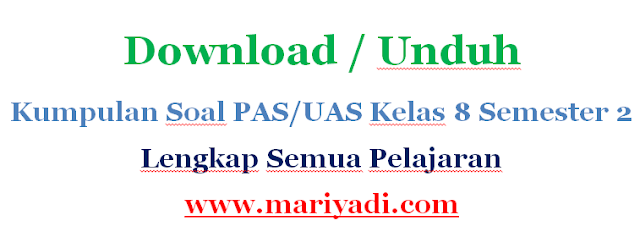 Download Soal UAS Bahasa Indonesia Kelas 8 Semester 1 Kurikulum 2013