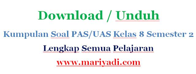 Download Soal UAS IPA Kelas 8 Semester 1 Kurikulum 2013