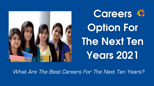 Best Careers Option For The Next Ten Years