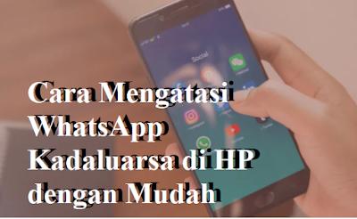 Cara Mengatasi WhatsApp Kadaluarsa di HP