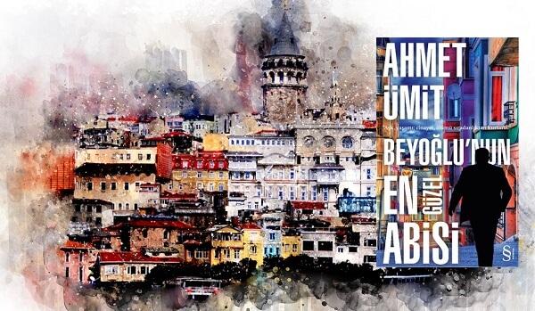 Kitap eleştirisi: Ahmet Ümit - Beyoğlu'nun En Güzel Abisi