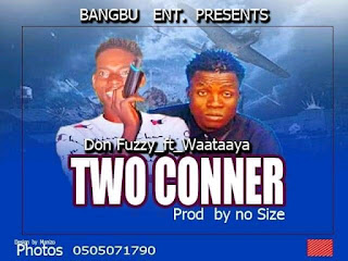 Don Fuzzy - Two Corner ft. Waataaya (Prod. by No Size)
