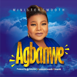 MUSIC: Minister Smooth - Agbanwe