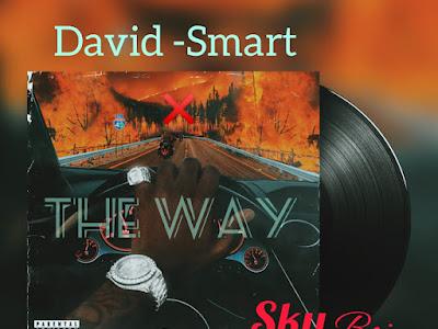 DOWNLOAD MUSIC: David Smart X Skyboi - The Way