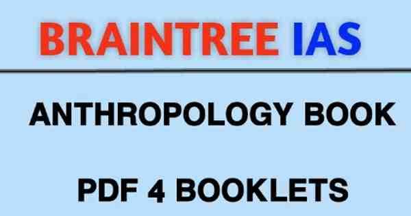 Braintree IAS Anthropology Notes PDF (Xerox Study Material)