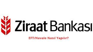 Ziraat Bankası EFTHavale Nasıl Yapılır Hakkkında Bilgiler
