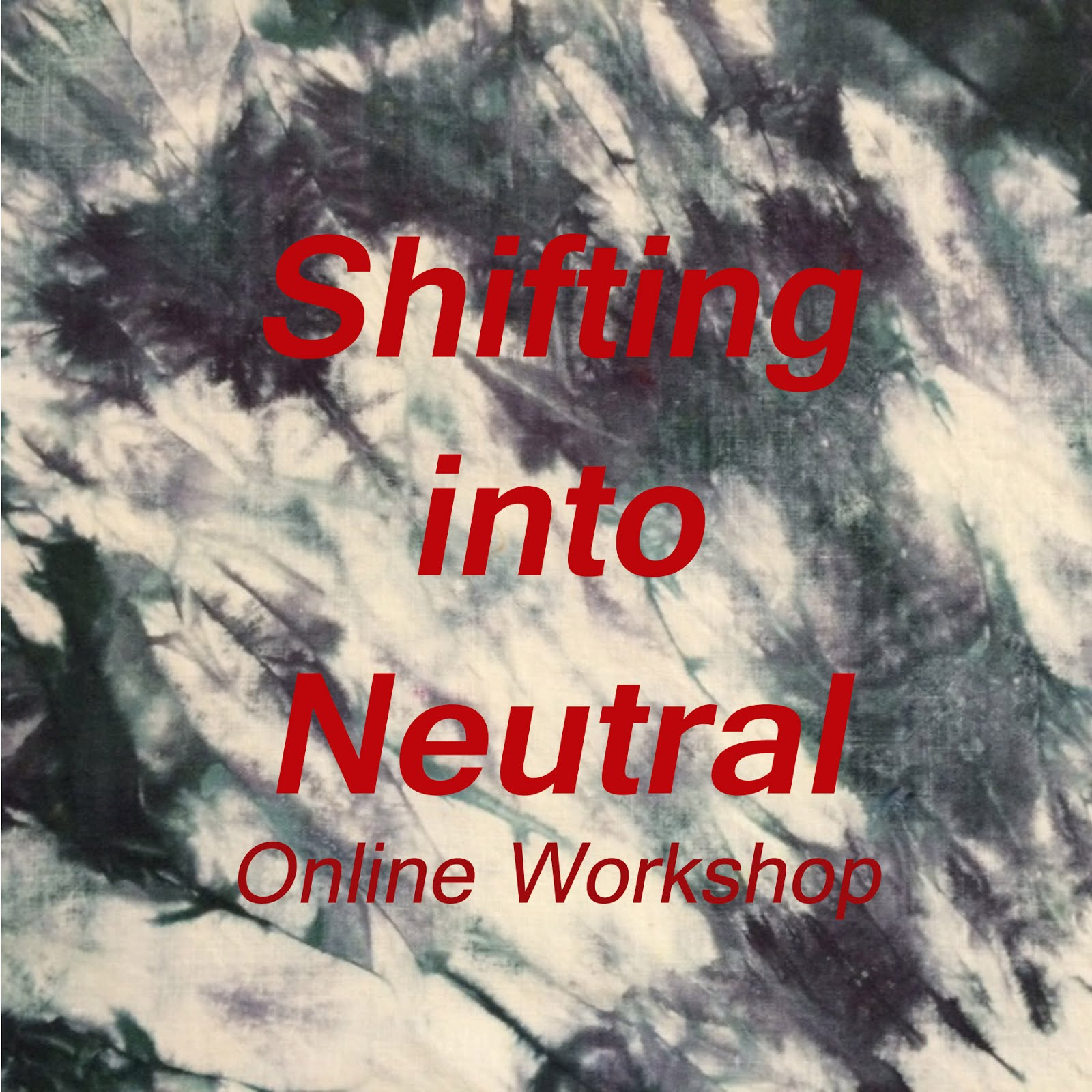Shifting into Neutral Online Workshop