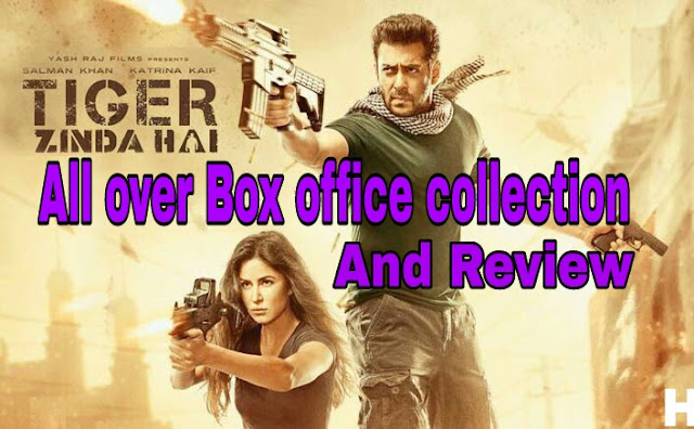 """Tiger Zinda hai""  movie full  box office collection worldwide+india"