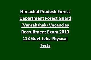 Himachal Pradesh Forest Department Forest Guard (Vanrakshak) Vacancies Online Recruitment Exam 2019 113 Govt Jobs Physical Tests