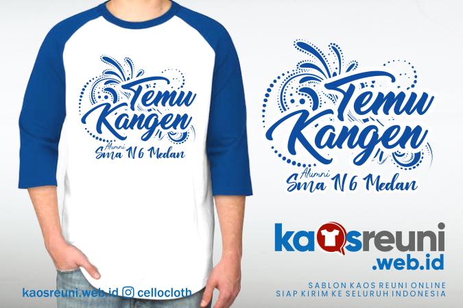 Kaos Reuni Temu Kangen SMAN 6 Medan - Kaos Reuni
