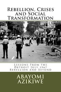 Rebellion, Crises and Social Transformation: Lessons from the Detroit July 1967 Rebellion & Beyond