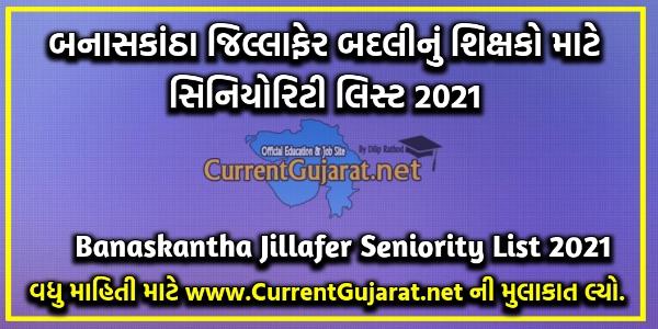 Banaskantha Jillafer Badli Seniority List 2021