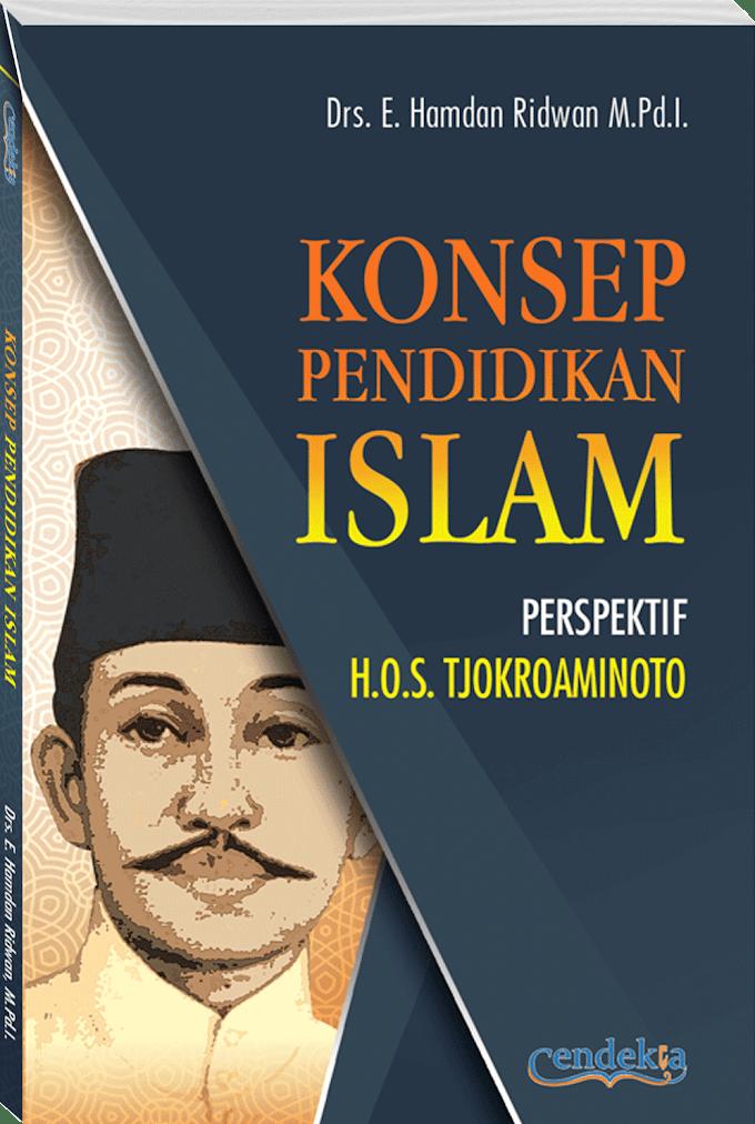 Konsep Pendidikan Islam Perspektif H.O.S. Tjokroaminoto