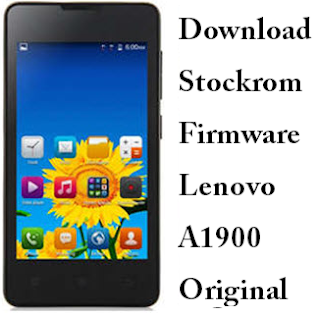 Download Stockrom Firmware Lenovo A1900 Original