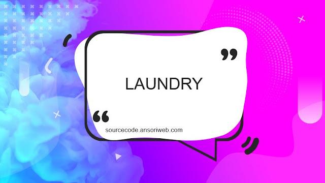 Source Code Aplikasi Laundry Berbasis Web Gratis