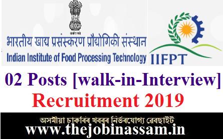 IIFPT, Guwahati Recruitment 2019