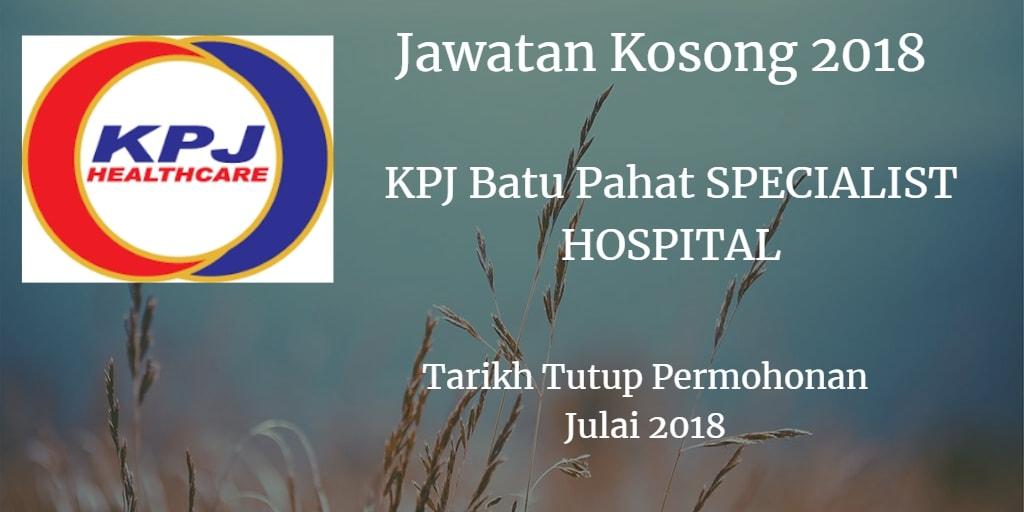 Jawatan Kosong KPJ Batu Pahat SPECIALIST HOSPITAL Julai 2018