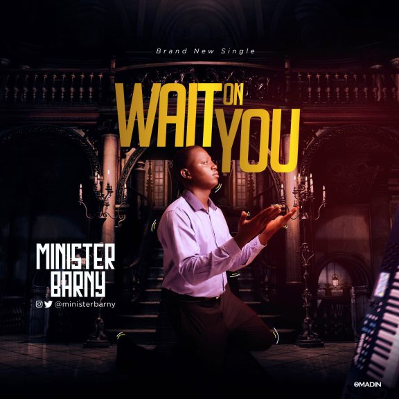 Audio: Minister Barny – Wait On You