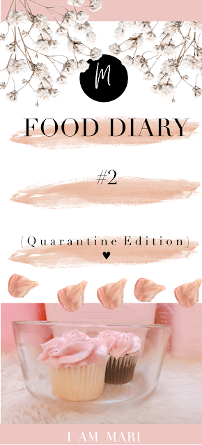 Food Diary #2 | Quarantine Edition | Self-Isolation Series
