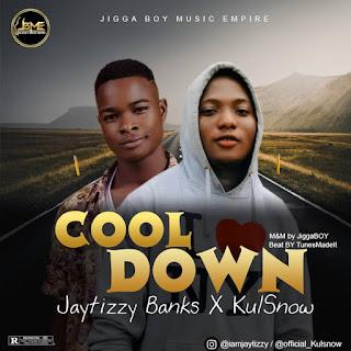 Jaytizzy Banks X KulSnow – Cool Down (Prod. TunesMadeIt)