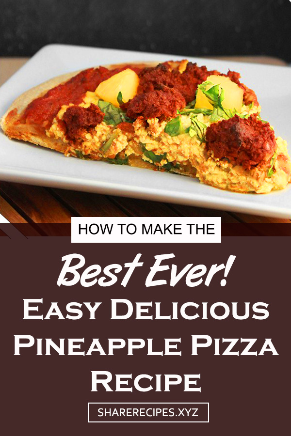 Easy Pineapple Pizza Recipe | Dinner Recipes Easy, Dinner Recipes For Family, Dinner Recipes Vegan, Dinner Recipes Simple, Dinner Recipes Best, Dinner Recipes Delicious, Pizza Recipes, Vegetable Recipes,  Vegetarian Recipes #pizza #pineapple #easypizza #easyrecipe #vegan #vegetable #vegetarian #veganpizza #dinner #foodparties #partyfoodideas #partyfood