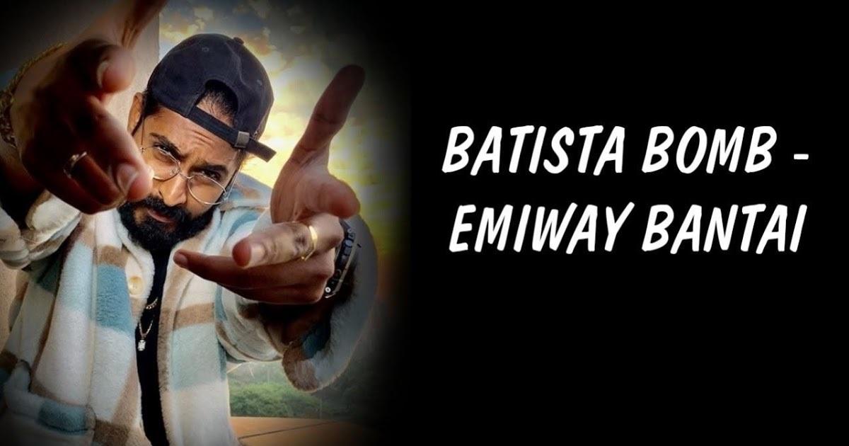 Batista Bomb Lyrics in English :- Emiway Bantai