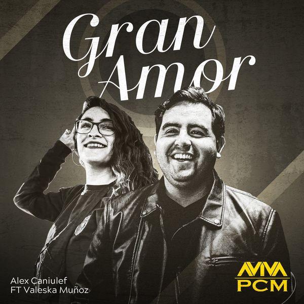 Alex Caniulef – Gran Amor (Feat.Valeska Muñoz) (Single) 2021 (Exclusivo WC)