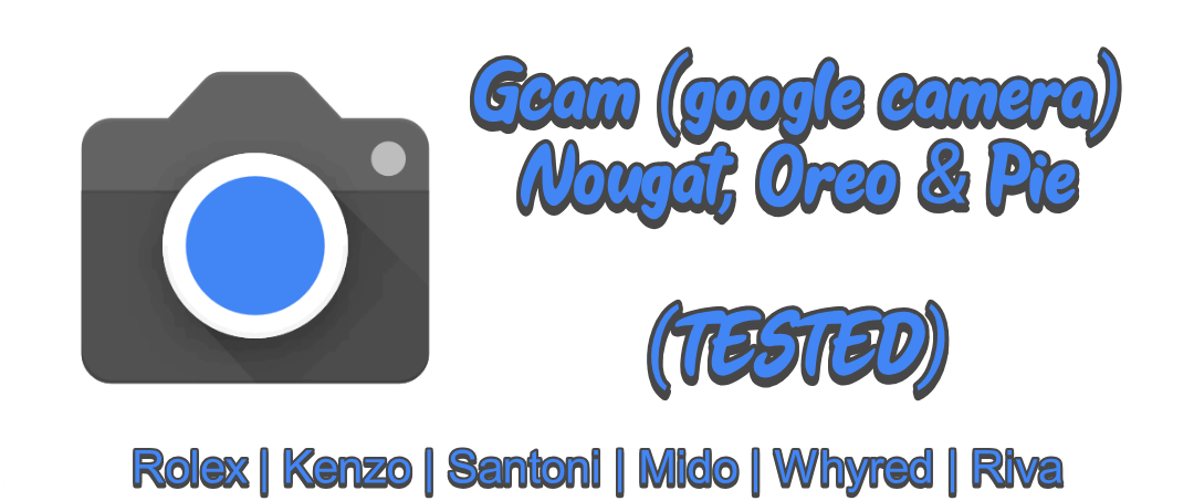 Aplikasi Gcam fix Nougat,Oreo,pie (TESTED)(GOOGLE CAMERA FIX DI
