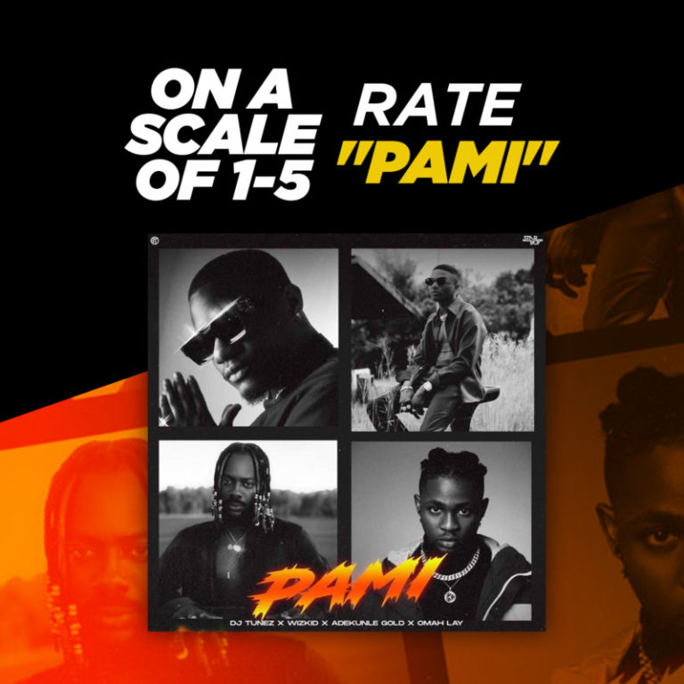 """On A Scale Of 1-5, Rate """"PAMI"""" by DJ Tunez x Wizkid, Adekunle Gold, Omah Lay #Arewapublisize"""