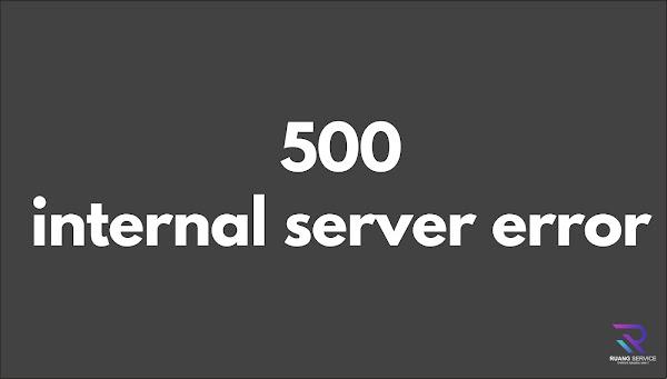 Cara mengatasi 500 Internal Server Error, error 500, internal server error 500