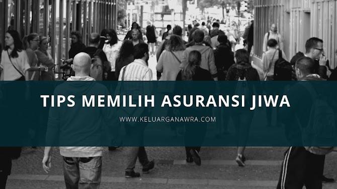 Tips Memilih Perusahaan Asuransi Jiwa Terbaik di Indonesia