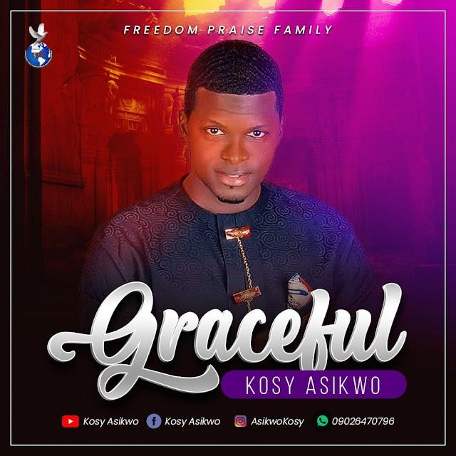 [Gospel music] Kosy Asikwo – Graceful