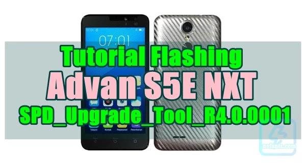 Tutorial Flashing Advan S5E NXT Tested 100%