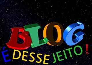 Imagem do nome do nosso blog : É DESSE JEITO!