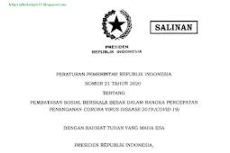 PERATURAN PEMERINTAH REPUBLIK INDONESIA NOMOR 21 TAHUN 2O2O TENTANG PEMBATASAN SOSIAL BERSKALA BESAR DALAM RANGKA PERCEPATAN PENANGANAN CORONA VIRUS DISEASE 2019 (COVID-19)