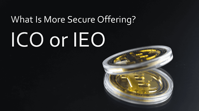 What is more secure offering, ICO or IEO?