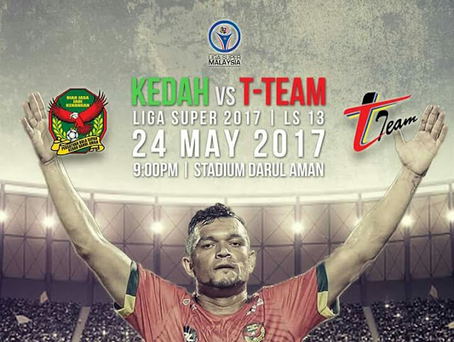 Live Streaming Kedah vs T-Team 24.5.2017 Liga Super