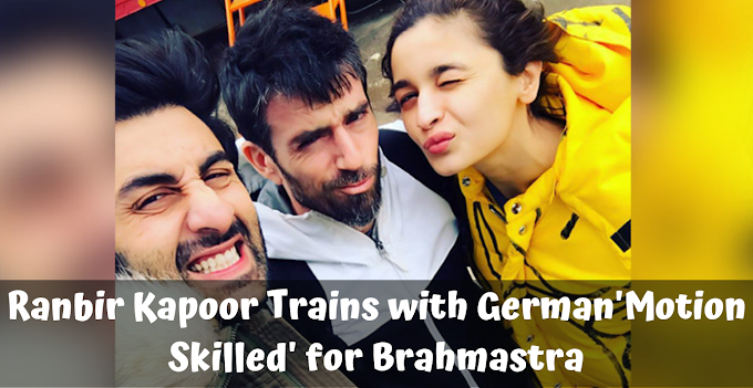 Ranbir Kapoor Trains with German'Motion Skilled' for Brahmastra, Alia Bhatt Documents Online video