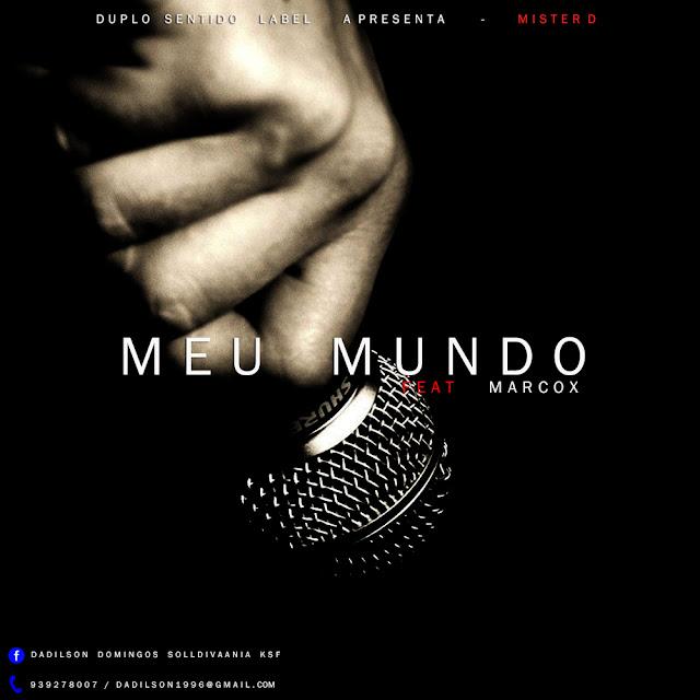 Mister D - Meu Mundo feat Marcox / ANGOLA