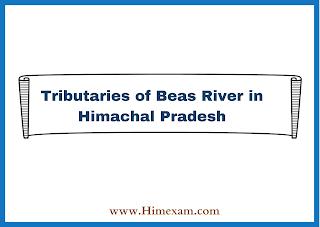 Tributaries of Beas River in Himachal Pradesh