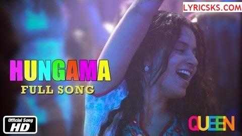 HUNGAMA HO GAYA SONG LYRICS FROM MOVIE - Queen - Hindi Songs Lyrics - lyricsks