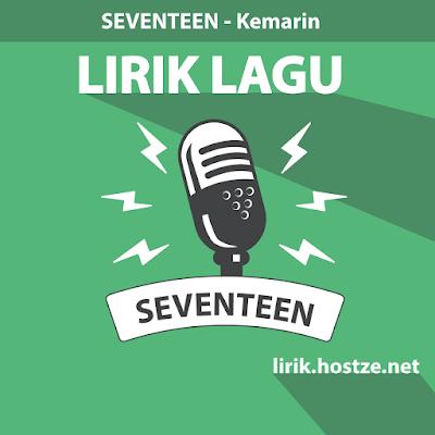 Lirik Lagu Kemarin - Seventeen - Lirik Lagu Indonesia