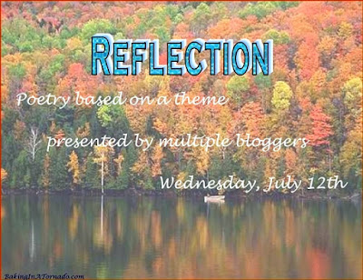 Reflection, a poem. Monthly multi-blogger poetry collaboration based on a theme. | www.BakingInATornado,com | #poem #poetry #MyGraphics