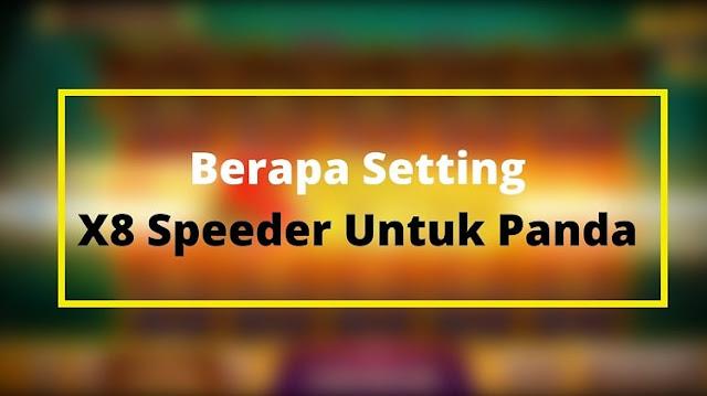Berapa Settingan Setting x8 Speeder Untuk Slot Panda