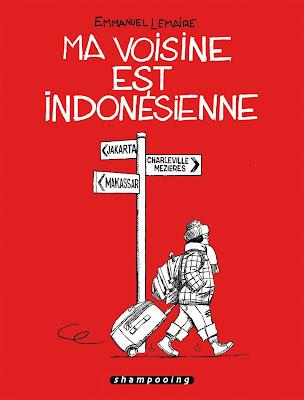 """couverture de """"MA VOISINE EST INDONESIENNE"""" de Emmanuel Lemaire"""