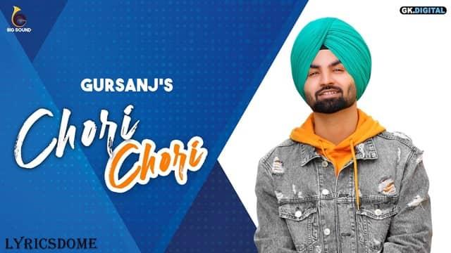 Chori Chori Lyrics - Gursanj