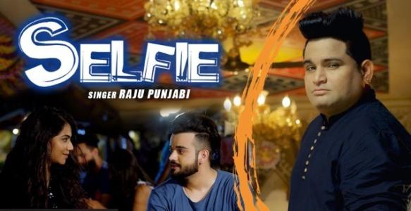 Selfie Lyrics - Raju Punjabi