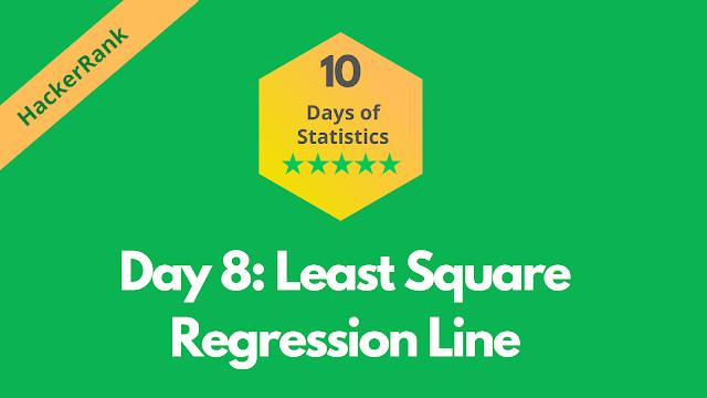 HackerRank Day 8: Least Square Regression Line   10 Days of Statistics solution