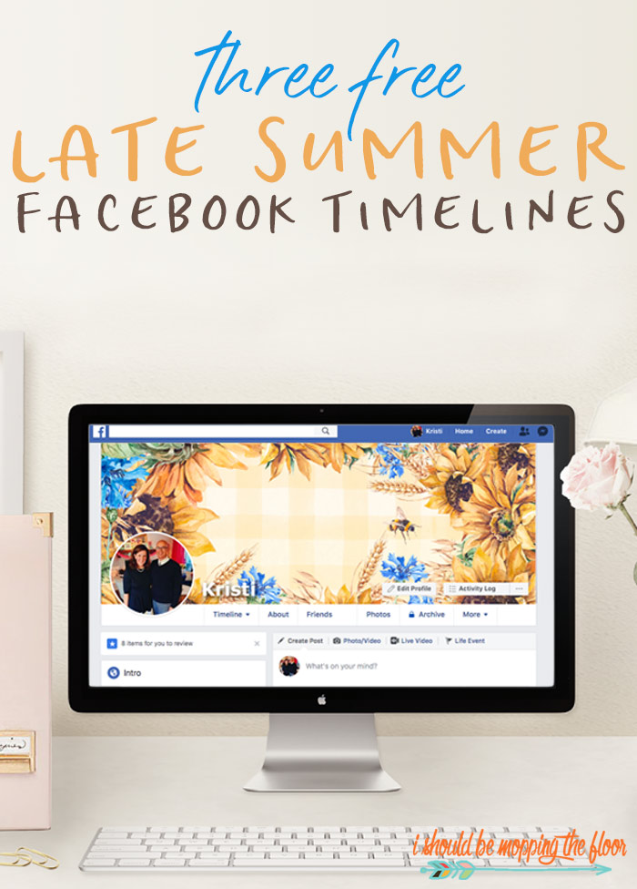 Late Summer Facebook Timeline Covers I Should Be Mopping